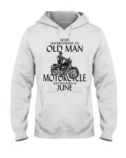 Never Underestimate Old Man Motorcycle June Hooded Sweatshirt thumbnail
