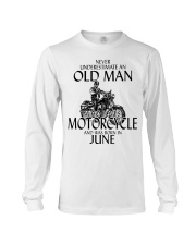 Never Underestimate Old Man Motorcycle June Long Sleeve Tee thumbnail