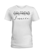 Not a Girlfriend Fiancee now Ladies T-Shirt thumbnail