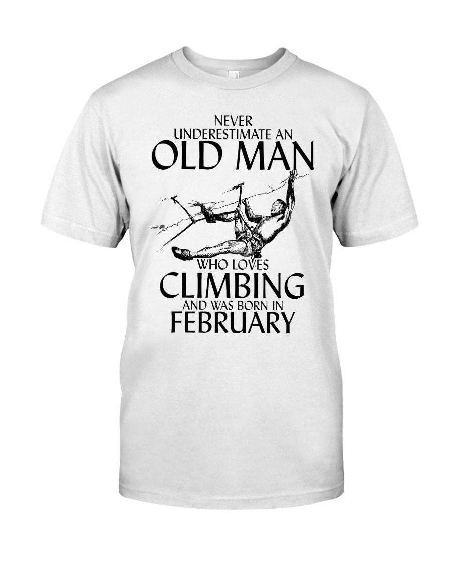 Never Underestimate Old Man Climbing  February Classic T-Shirt