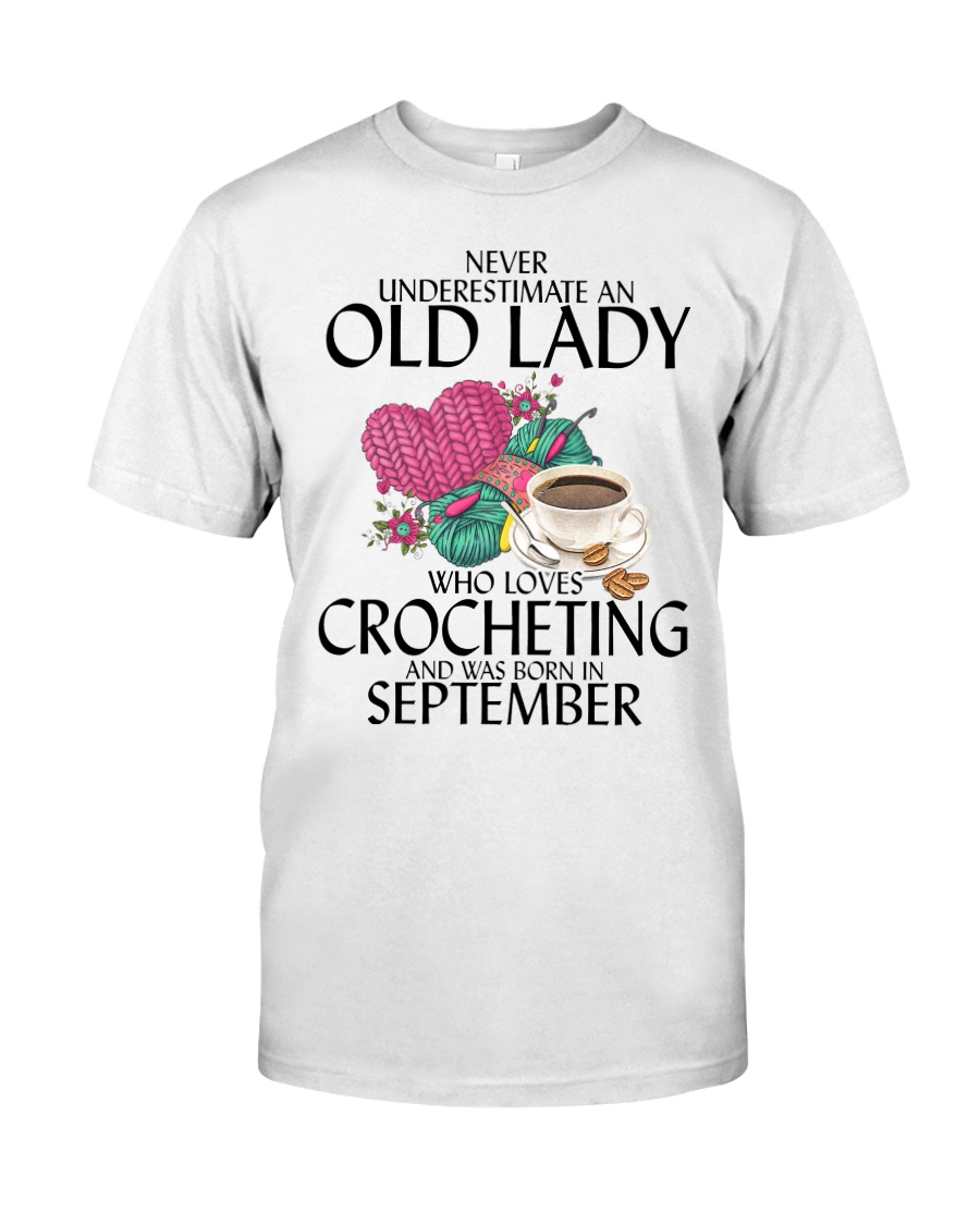 Never Underestimate Old Lady Crocheting September Classic T-Shirt