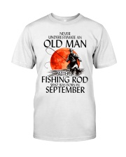 Never Underestimate Old Man Fishing Rod September Classic T-Shirt front