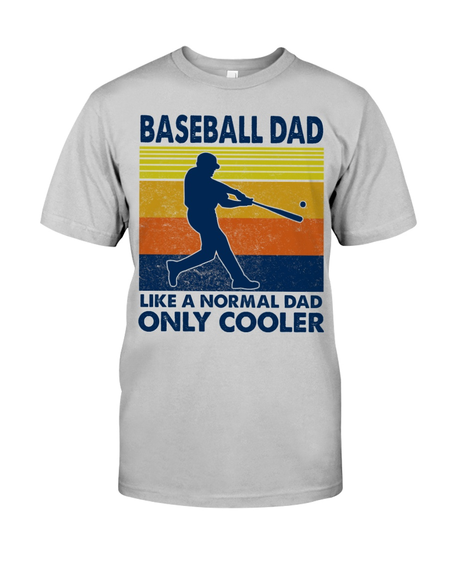 Baseball Dad Like A Normal Dad Only Cooler Classic T-Shirt