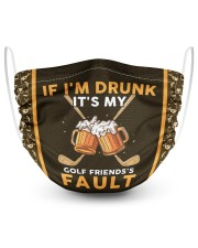 I'm Drunk It's My Golf Friends's Fault 2 Layer Face Mask - Single front