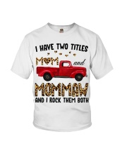 I Have Two Titles Mom and MomMaw Youth T-Shirt thumbnail