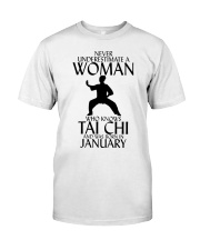 Never Underestimate Woman Tai Chi January  Classic T-Shirt front