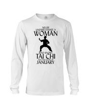 Never Underestimate Woman Tai Chi January  Long Sleeve Tee thumbnail