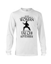 Never Underestimate Woman Tai Chi September  Long Sleeve Tee thumbnail