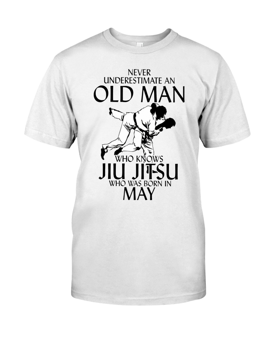 Never Underestimate Old Man Jiu Jitsu May Classic T-Shirt
