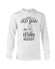 Never Underestimate Old Man Loves Tennis August Long Sleeve Tee thumbnail
