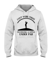Golf Can't Work Today Hooded Sweatshirt thumbnail