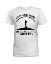 Golf Can't Work Today Ladies T-Shirt thumbnail