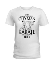 Never Underestimate Old Man Karate July Ladies T-Shirt thumbnail