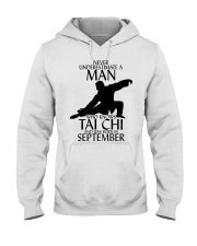 Never Underestimate Man Tai Chi September Hooded Sweatshirt thumbnail