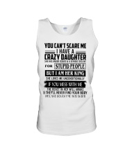 You Can't Scare Me I Have A Crazy DAUGHTER - DAD Unisex Tank tile