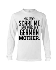 I Was Raise By A German Mother Long Sleeve Tee tile