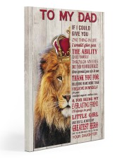 To My Dad If I Could Give You One Thing 20x30 Gallery Wrapped Canvas Prints front
