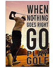 When Nothing Goes Right Go Play Golf 24x36 Poster front