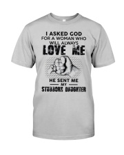 I Asked God For A Woman Who Will Love Me Classic T-Shirt front