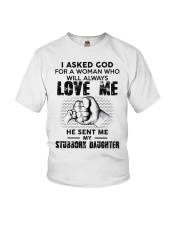 I Asked God For A Woman Who Will Love Me Youth T-Shirt thumbnail