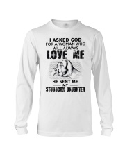 I Asked God For A Woman Who Will Love Me Long Sleeve Tee thumbnail
