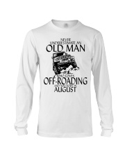 Never Underestimate Old Man Off-roading August Long Sleeve Tee thumbnail