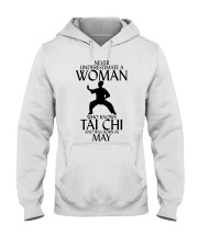 Never Underestimate Woman Tai Chi May Hooded Sweatshirt thumbnail
