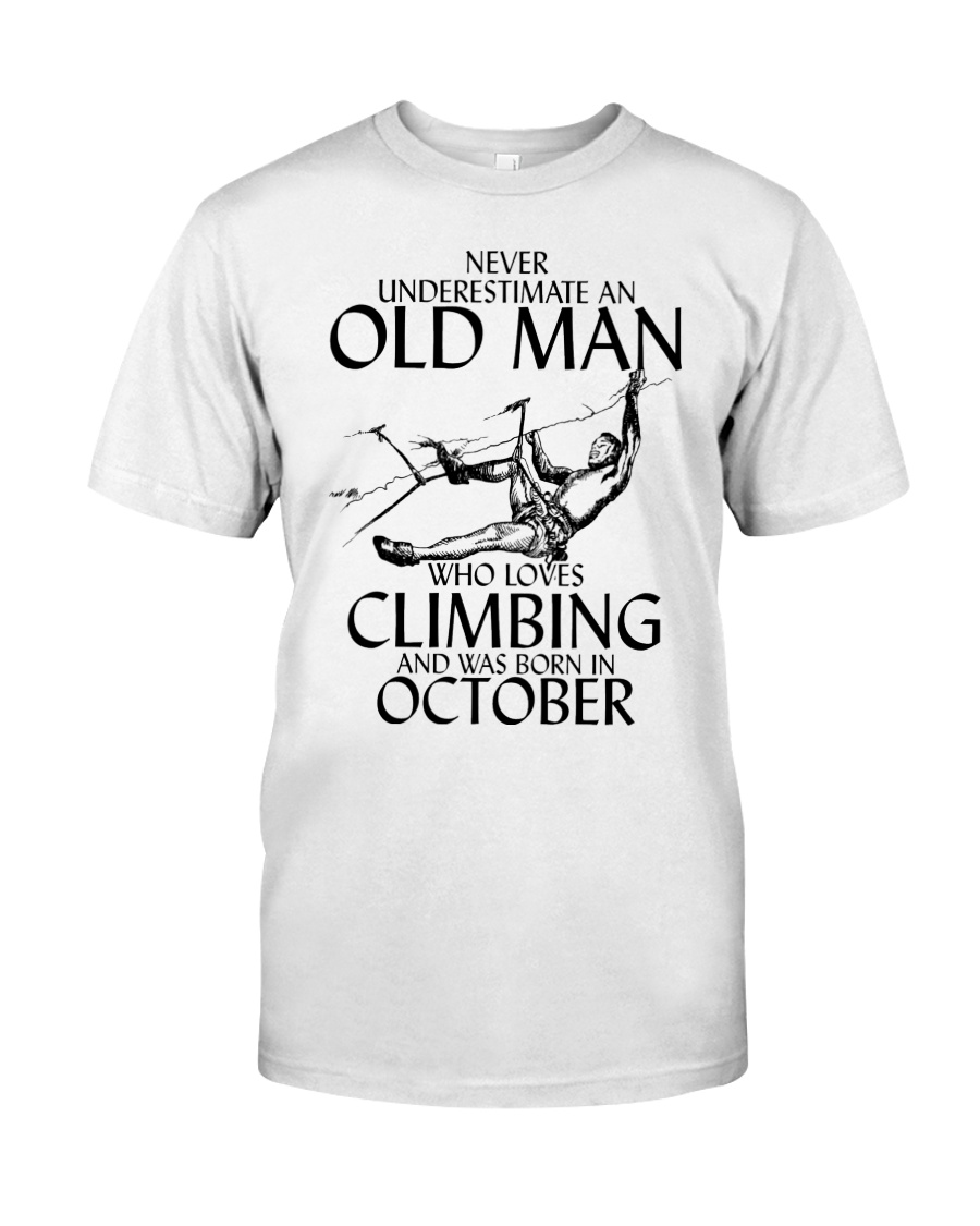 Never Underestimate Old Man Climbing  October Classic T-Shirt