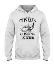 Never Underestimate Old Man Climbing  October Hooded Sweatshirt thumbnail