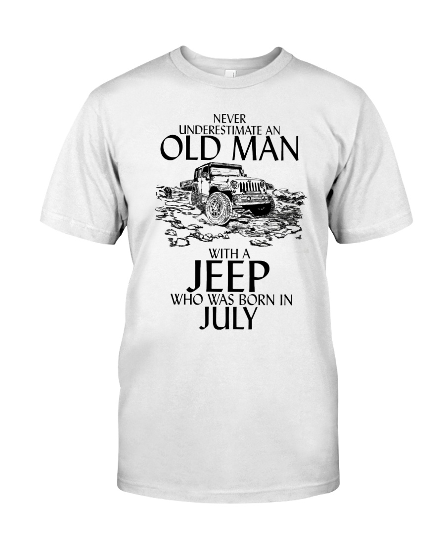 Never Underestimate Old Man Jeep July Classic T-Shirt