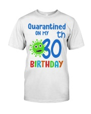 Quarantined On 30th My Birthday 30 years old Classic T-Shirt front