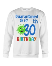 Quarantined On 30th My Birthday 30 years old Crewneck Sweatshirt thumbnail