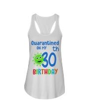 Quarantined On 30th My Birthday 30 years old Ladies Flowy Tank thumbnail