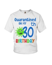 Quarantined On 30th My Birthday 30 years old Youth T-Shirt thumbnail