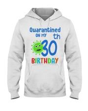 Quarantined On 30th My Birthday 30 years old Hooded Sweatshirt thumbnail