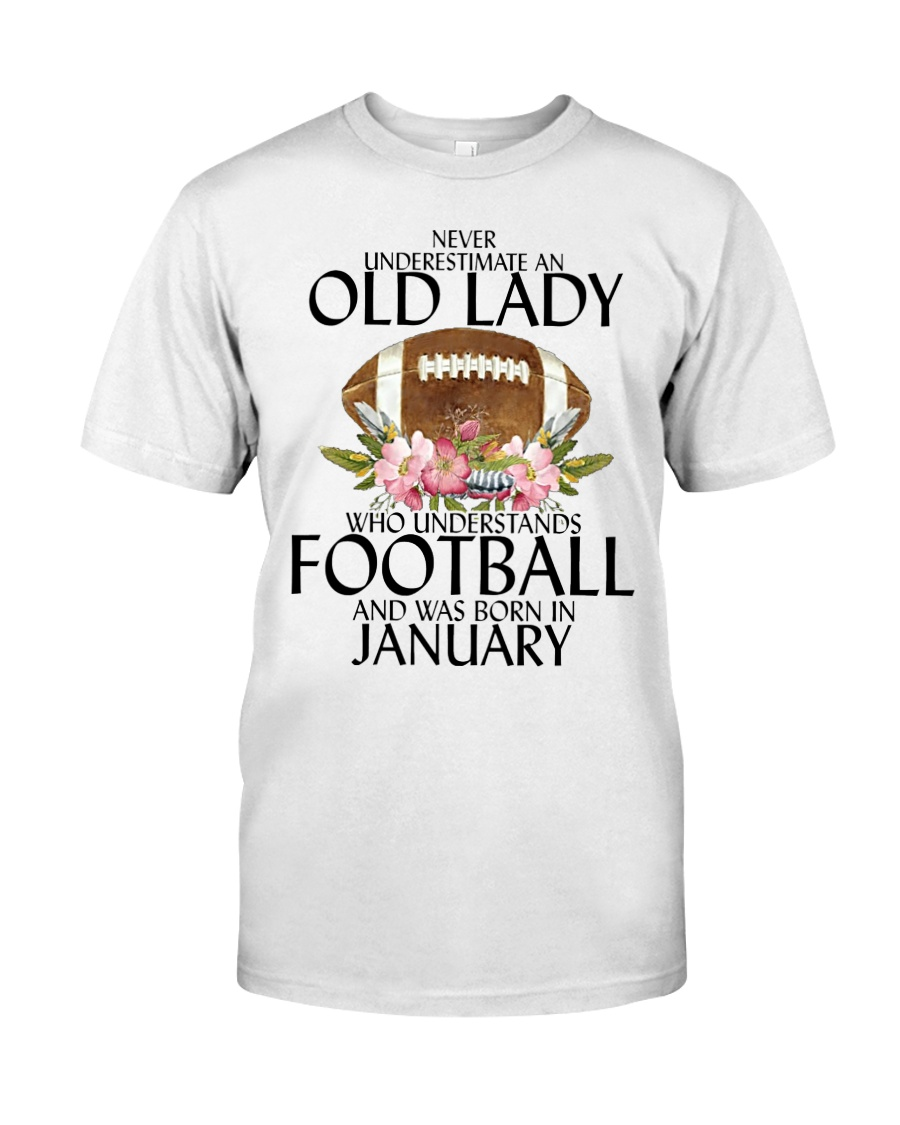 Never Underestimate Old Lady Football January Classic T-Shirt