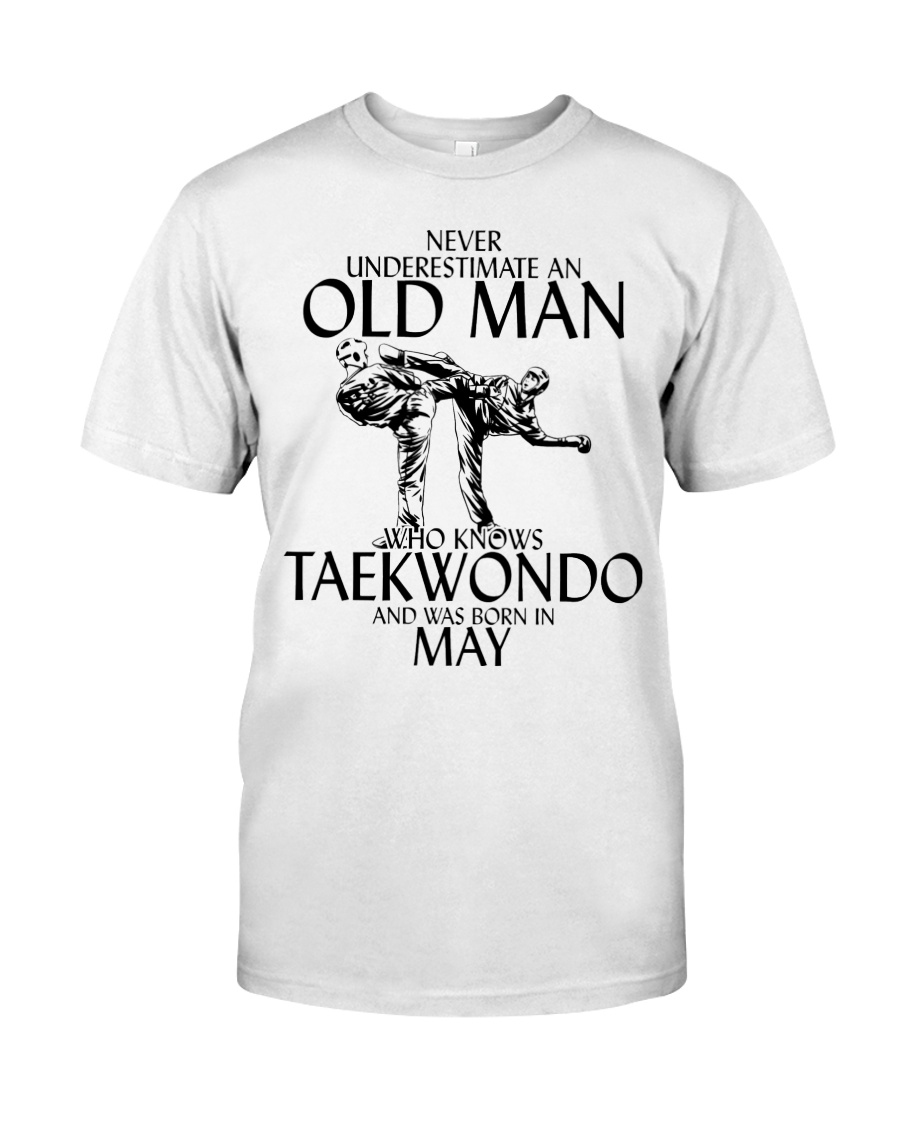 Never Underestimate Old Man Taekwondo May Classic T-Shirt