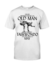 Never Underestimate Old Man Taekwondo May Classic T-Shirt front