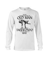 Never Underestimate Old Man Taekwondo May Long Sleeve Tee thumbnail