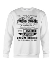 You Can't Scare Me I Have Stubborn Daughter Crewneck Sweatshirt thumbnail