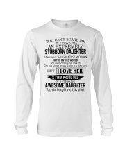 You Can't Scare Me I Have Stubborn Daughter Long Sleeve Tee thumbnail