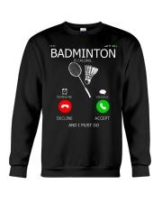 Badminton Is Calling And I Must Go Crewneck Sweatshirt thumbnail