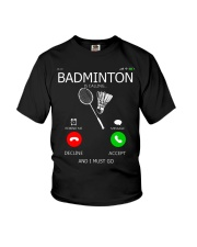 Badminton Is Calling And I Must Go Youth T-Shirt thumbnail