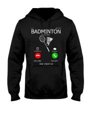 Badminton Is Calling And I Must Go Hooded Sweatshirt thumbnail