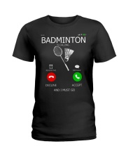 Badminton Is Calling And I Must Go Ladies T-Shirt thumbnail