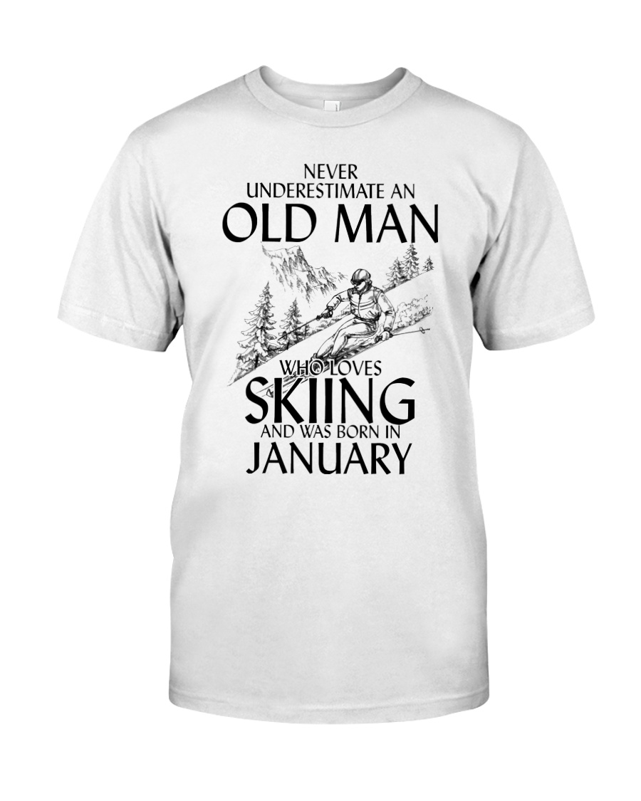 An Old Man Loves Skiing January Classic T-Shirt