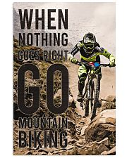 When Nothing Goes Right Go Mountain Biking 24x36 Poster front