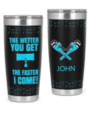 Plumber The Wetter You Get The Faster Personalized 20oz Tumbler front