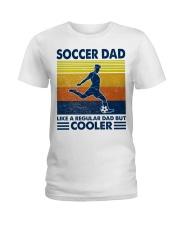 soccer Dad Like a regular dad but cooler Ladies T-Shirt tile
