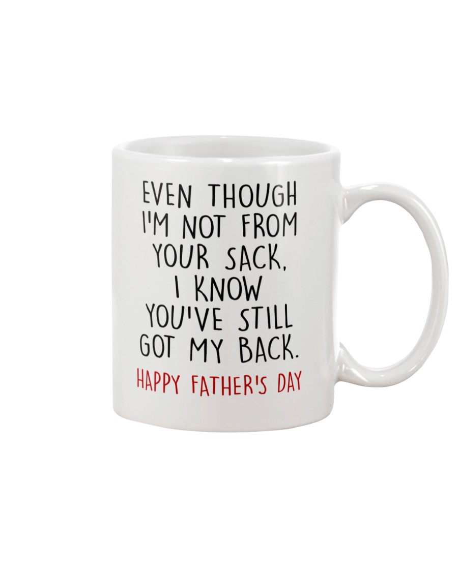 Even though I'm not from your sack Mug